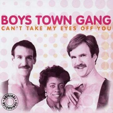 Can't Take My Eyes Off You - Boys Town Gang