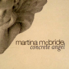 Concrete Angel - Martina McBride