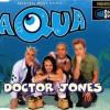Doctor Jones - Aqua