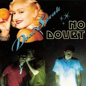 Don't Speak - No Doubt
