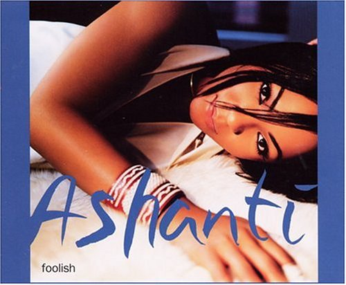 Foolish - Ashanti