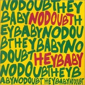 Hey Baby - No Doubt