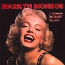 I Wanna Be Loved You - Marilyn Monroe