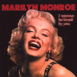I Wanna Be Loved You - Marilyn Monroe