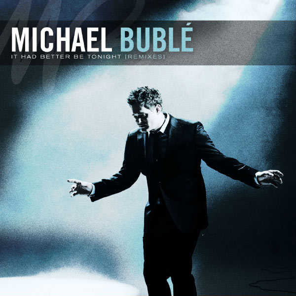It had better be Tonight - Michael Bublé