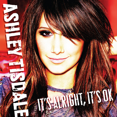It's Alright, It's OK - Ashley Tisdale