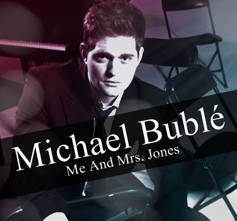 Me and Mrs Jones - Michael Bublé