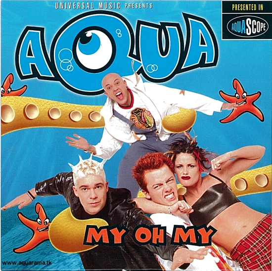 My oh My - Aqua