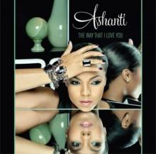 The way that I love You - Ashanti