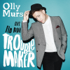 Troublemaker - Olly Murs