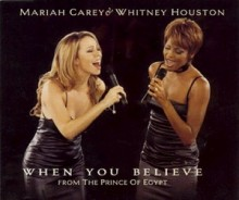 When You Believe - Mariah Carey & Whitney Houston