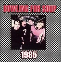 1985 - Bowling For Soup