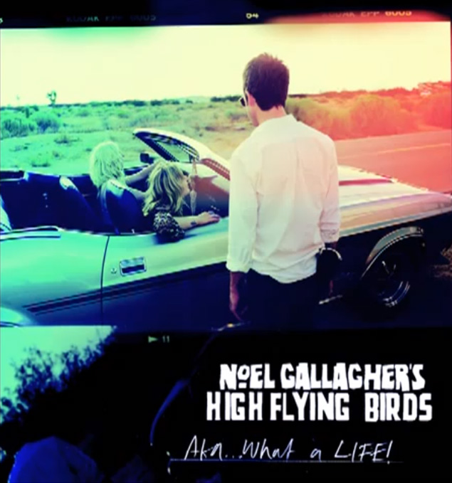 AKA... What a Life! - Noel Gallagher's High Flying Birds