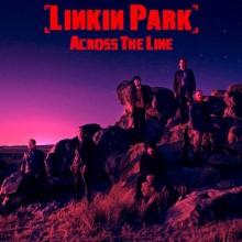 Across The Line - Linkin Park