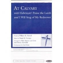 At Calvary - William R. Newell