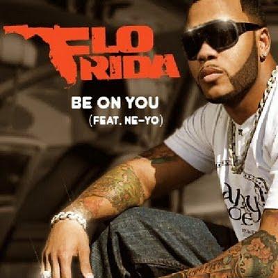 Be On You - Flo Rida Ft. Ne-Yo
