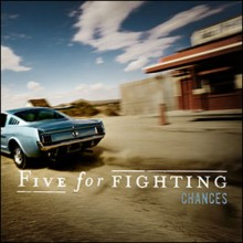 Chances – Five for Fighting