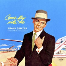 Come Fly With Me – Frank Sinatra