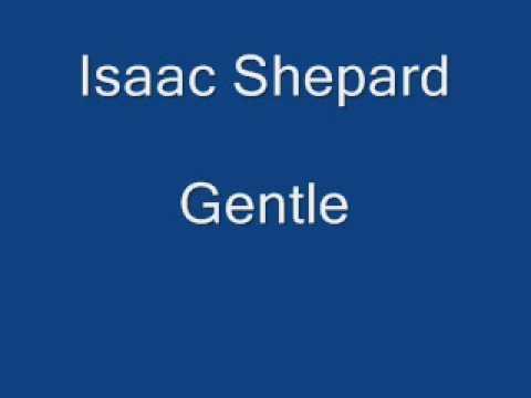 Gentle - Isaac Shepard