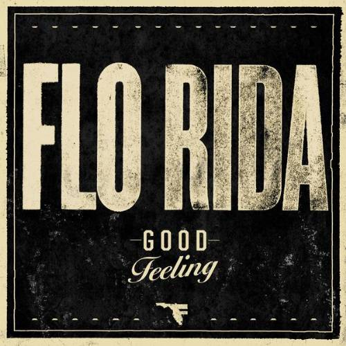 Good Feeling - Flo Rida