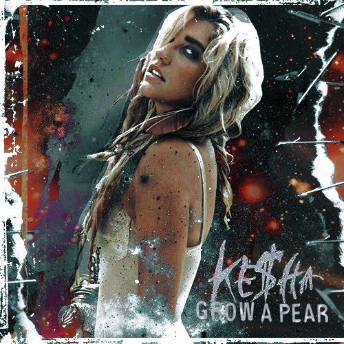 Grow A Pear - Kesha
