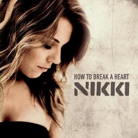 How To Break A Heart - Nikki Kerkhof