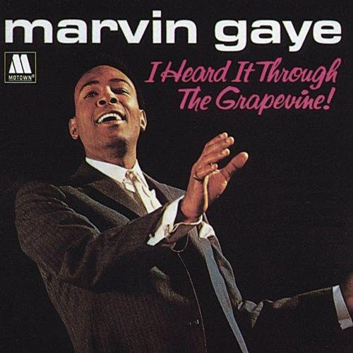I Heard It Through The Grapevine - Marvin Gaye