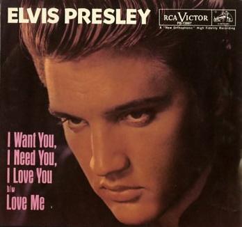 I Want You, I Need You, I Love You - Elvis Prestley