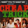 I Want You To Want Me - Cheap Trick