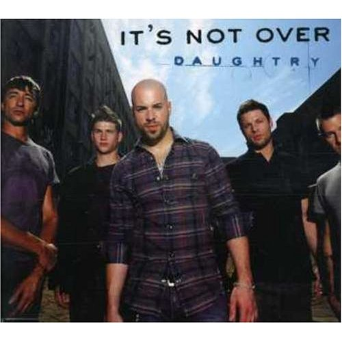 It's Not Over - Chris Daughtry