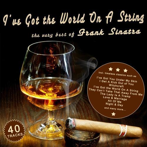 I've Got The World On A String – Frank Sinatra