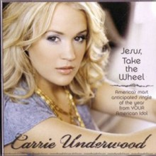 Jesus Take The Wheel - Carrie Underwood