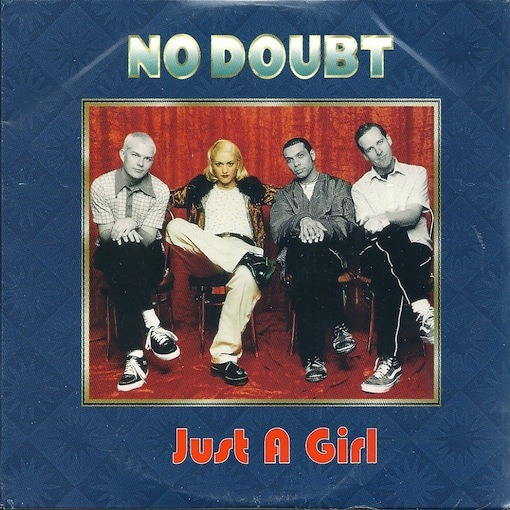 Just A Girl - No Doubt