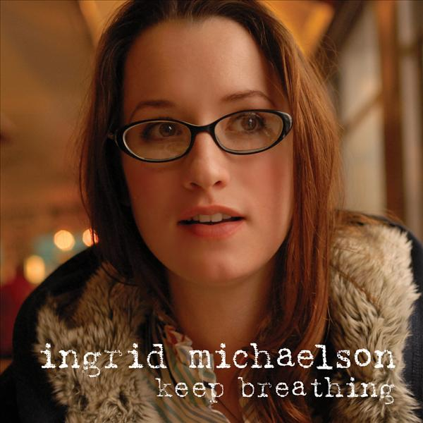 Keep Breathing - Ingrid Michaelson