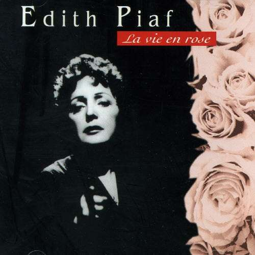 La Vie En Rose (La-Vee-On-Rose) - Édith Piaf