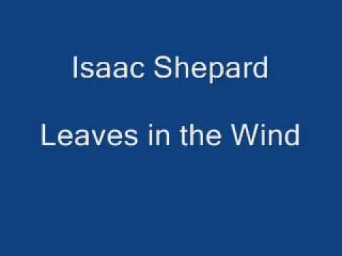 Leaves In The Wind - Isaac Shepard