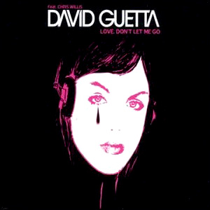 Love Don't Let Me Go - David Guetta