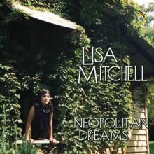 Neopolitan Dreams - Lisa Mitchell