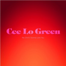 No One's Gonna Love You - Cee Lo Green