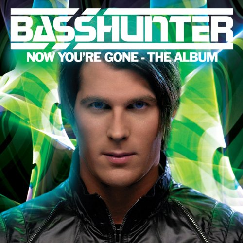 Now You're Gone - Bass Hunter