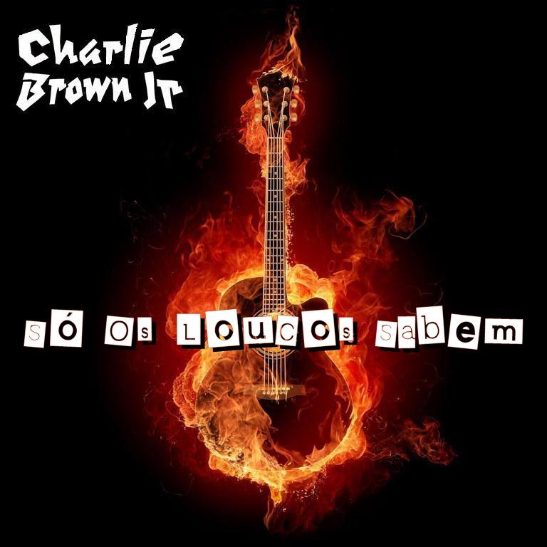 Só os Loucos Sabem - Charlie Brown Jr.