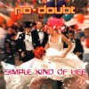 Simple Kind Of Life - No Doubt