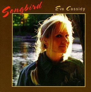 Songbird - Eva Cassidy