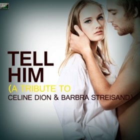 Tell Him - Celine Dion