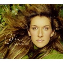 That's The Way It Is - Celine Dion