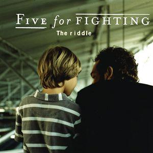 The Riddle – Five for Fighting