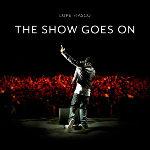 The Show Goes On - Lupe Fiasco