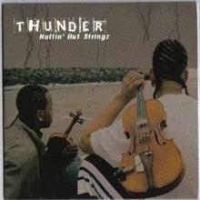 Thunder - Nuttin' But Stringz