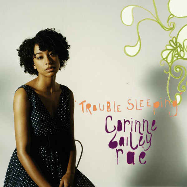 Trouble Sleeping - Corinne Bailey Rae