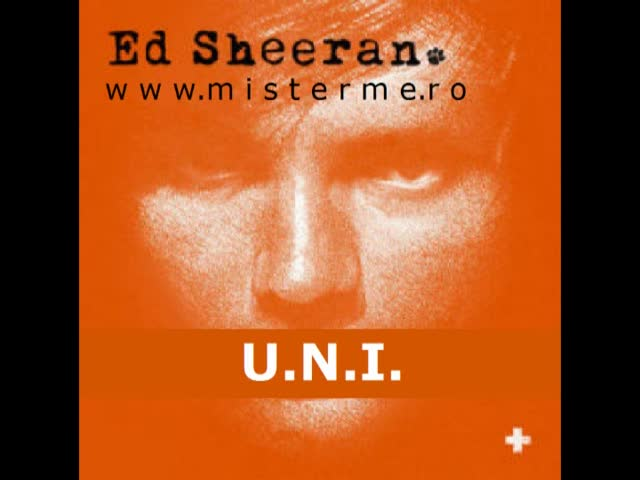U.N.I - Ed Sheeran